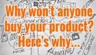 Why won't anyone buy my product? 3 ways to boost your marketing